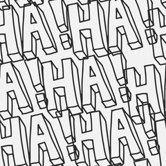 "Hand drawn seamless vector pattern with text, ""ha ha ha!"". Funny lettering background in black and white. Creative monochrome texture for print, textile, packaging, wrapping, or web use."