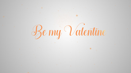 Be my Valentine lettering for greeting card design. Festive decoration. Invitation template. Orange inscription on the light white background and by the same token sparks.