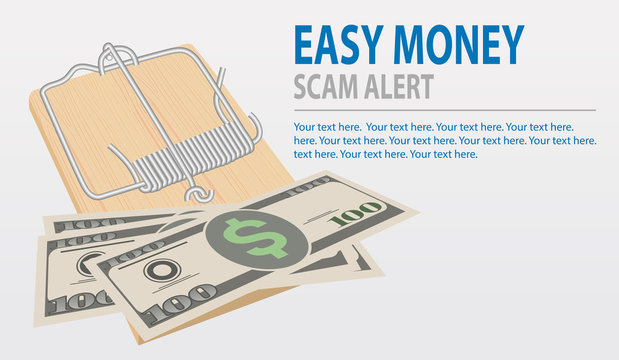 Beware Of Scams, easy money concept. Vector mousetrap with money isolated on gray background.