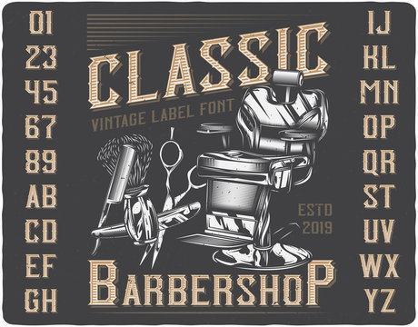 Vintage label font named Classic Barbershop. Letters and numbers set. Label with illustration and text composition.
