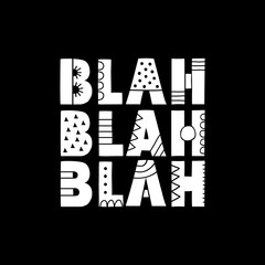 Blah Blah Blah Letters with Bold Patterns on a black bacground Vector