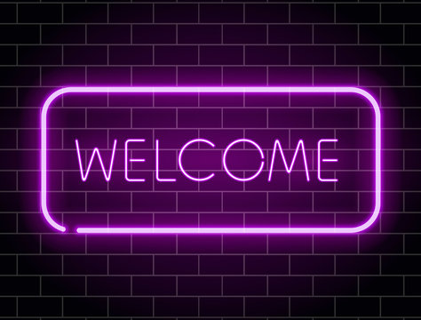 Neon welcome banner. Color neon frame on brick wall. Realistic glowing night signboard. Night bright advertising. Shining neon effect. Vector illustration