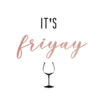 it's friyay. Friday weekend fun quote with a wine glass