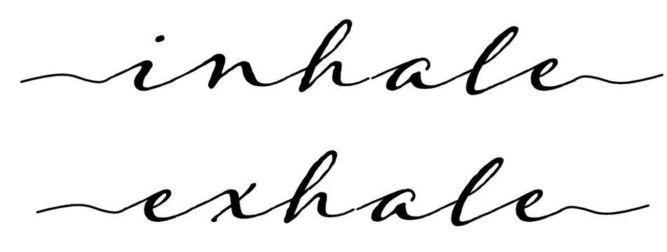 Inhale exhale typography in black script