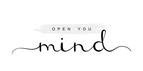 Open you mind, handwriting lettering. Typography slogan for t shirt printing, slogan tees, fashion prints, posters, cards, stickers