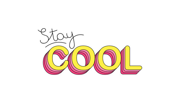 Stay cool. Inspirational motivational lettering design. Typography slogan for t shirt printing, graphic design