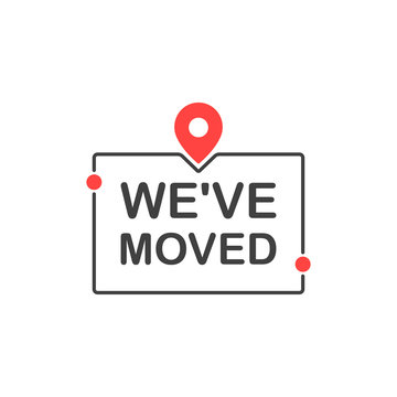 We moved sign with pin. Flat cartoon style. Modern line vector illustration