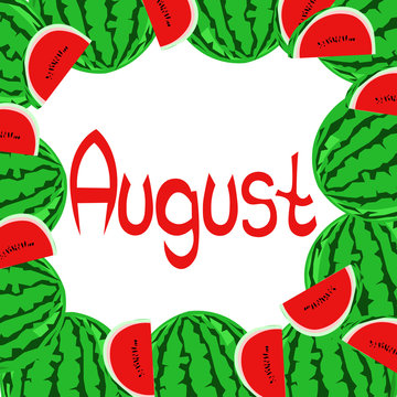 The inscription August in the frame of the berries. Watermelon. Design of a calendar, postcard, flyer.