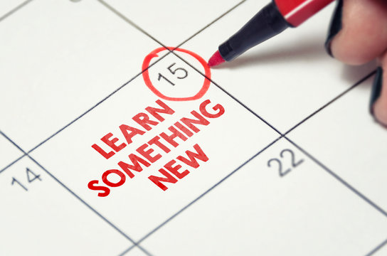 Learn something new. New skills, education, self improvement concept date marked on the calendar.