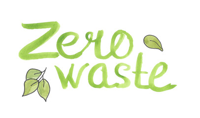 Watercolor hand drawn lettering slogan Zero waste.