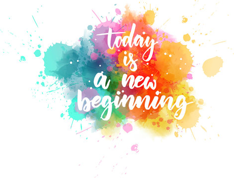 Today is a new beginning
