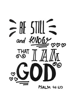 Be still and know that I am God - black Bible quote text, calligraphy lettering isolated on white