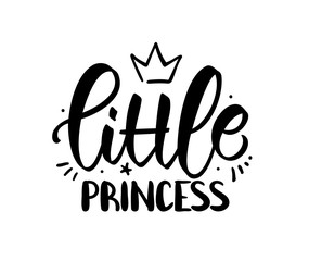 Hand drawn lettering composition of Little Princess with crown on white background. Girl t shirt design.