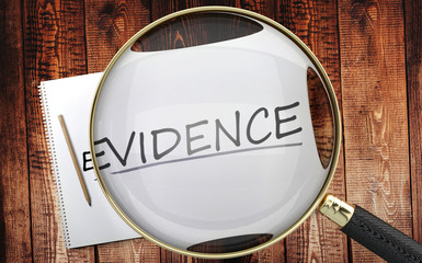 Study, learn and explore evidence - pictured as a magnifying glass enlarging word evidence, symbolizes analyzing, inspecting and researching the meaning of evidence, 3d illustration