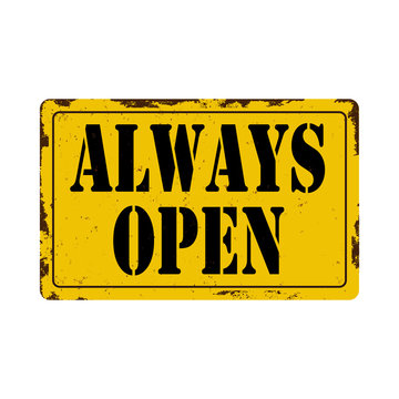 always open Antiques vintage rusty metal sign on a white background