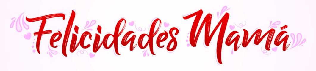Felicidades Mama, Congratulations Mother Spanish text vector banner