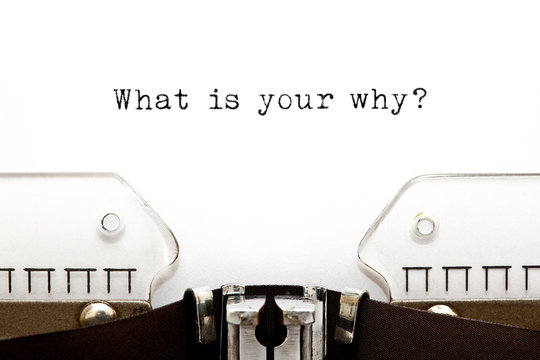 What Is Your Why Existential Question