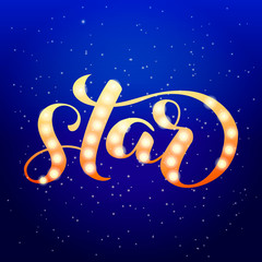 Star brush lettering with bulbs. Vector illustration for clothes or card