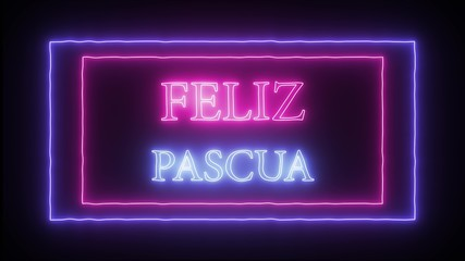 Neon sign 'Feliz Pascua', Happy Easter in spanish language