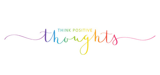THINK POSITIVE THOUGHTS brush calligraphy banner