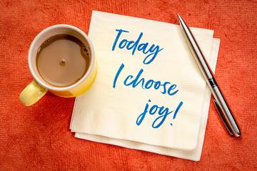 Today I choose joy positive affirmation