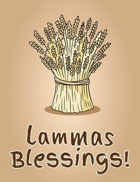 Happy Lammas Blessings. Sheaf of wheat. Hay bundle