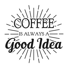 Coffee is always a Good Idea. Square frame banner. Vector illustration.