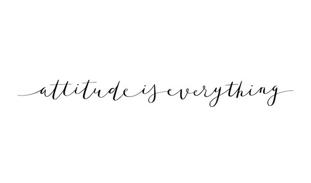 ATTITUDE IS EVERYTHING brush calligraphy banner