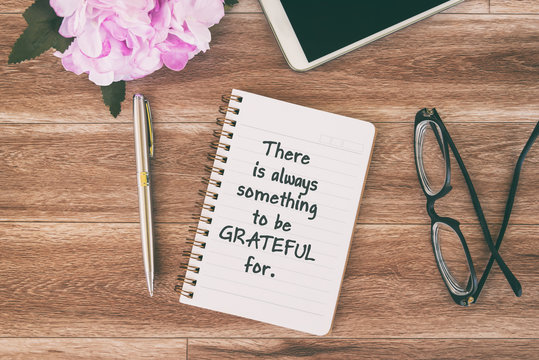 Inspirational and Motivational quotes - There is always something to be grateful for.