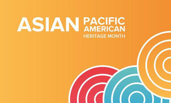 Asian Pacific American Heritage Month. Celebrated in May. It celebrates the culture, traditions, and history of Asian Americans and Pacific Islanders in the United States. Poster, card, banner. Vector