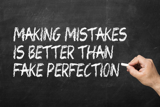 Making mistakes is better than fake perfection on the blackboard