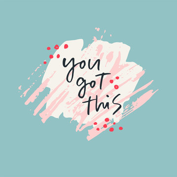 You got this - brush calligraphy quote. Handwritten vector lettering