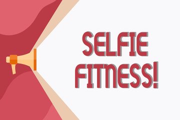 Conceptual hand writing showing Selfie Fitness. Concept meaning Taking pictures of oneself during workout or inside the gym Megaphone Extending the Volume Range through Space Wide Beam