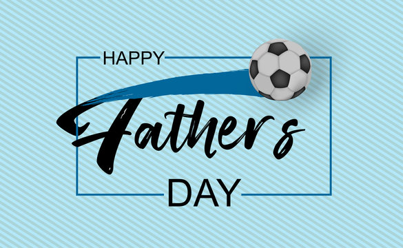 Happy father`s day vector type with 3d realistic soccer ball on blue stripe background. Happy Fathers Day calligraphy for sale banner, greeting card, flyer design. Best friendship dad gift - Vector