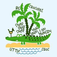 Crocodile and nature print design with text - funny hand drawn doodle, cartoon alligator. Good for Poster or t-shirt textile graphic design. Vector hand drawn illustration.