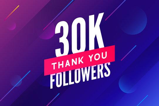 30000 followers vector. Greeting social card thank you followers. Congratulations 30k follower design template