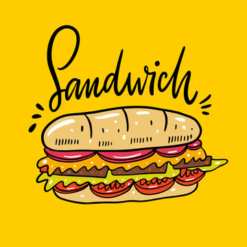 Sandwich hand drawn vector illustrtion and lettering. Cartoon style. Isolated on yellow background.