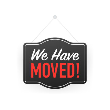 We have moved hanging sign on white background. Sign for door. stock illustration.
