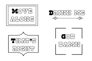 Drink me, Move along, That's right, God damn. Calligraphy saying for print. Vector Quote
