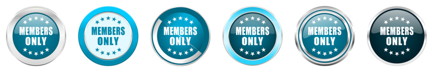 Members only silver metallic chrome border icons in 6 options, set of web blue round buttons isolated on white background Wall mural