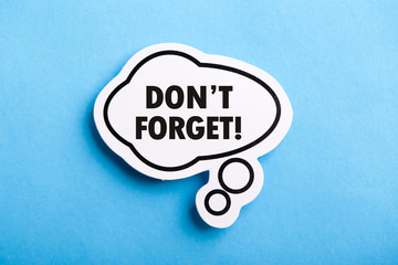 Do Not Forget Reminder Speech Bubble Isolated On Blue Background