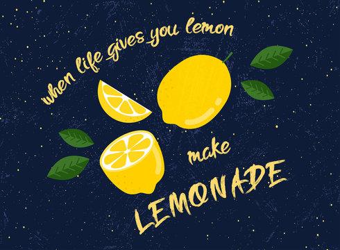 """When life gives you lemons make lemonade"" - typography poster."
