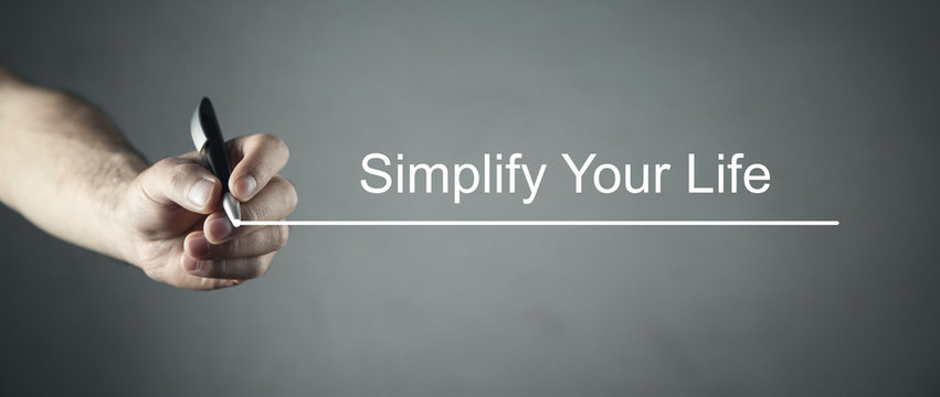 Simplify Your Life. Business concept
