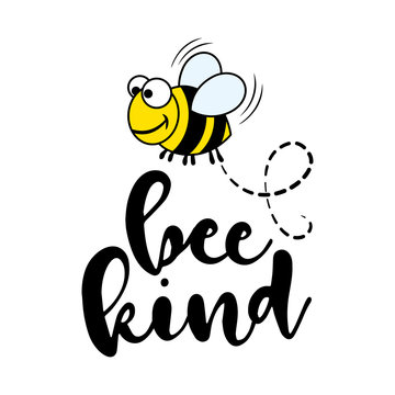 Bee kind - funny  vector saying. Good for scrap booking, posters, textiles, gifts, t shirts.