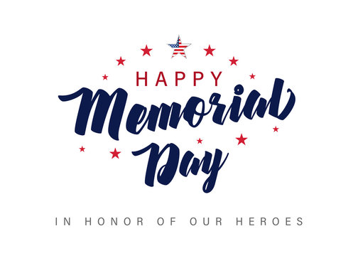 Memorial Day lettering banner. In honor of our heroes. Hand drawn text with stars for memorial day in USA. Calligraphic design for sale banner or poster vector illustration