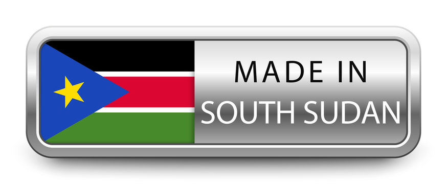 MADE IN SOUTH SUDAN metallic badge with national flag isolated on white background