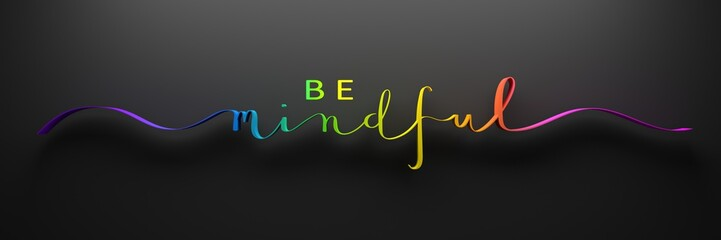BE MINDFUL 3D render of brush calligraphy with rainbow gradient on black background