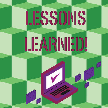 Text sign showing Lessons Learned. Business photo text experiences distilled project that should actively taken Color Mail Envelopes around Laptop with Check Mark icon on Monitor Screen