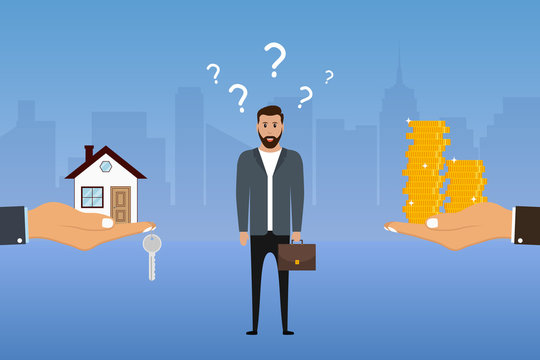 Man makes a choice between a house and money. Businessman chooses options. Buyer decides to buy apartment or not. Vector illustration.