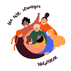 Woman empowerment. Women power in circle. We are stronger together. Diverse international and interracial group. For girls power concept, feminine, feminism ideas and role cards design. Flat vector